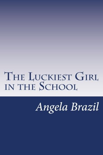 9781500456917: The Luckiest Girl in the School