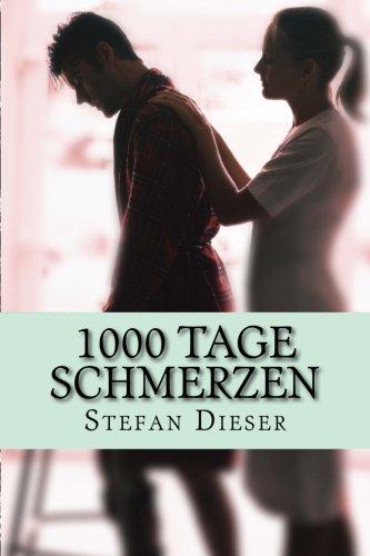 9781500457792: 1000 tage Schmerzen: Wie unsere gesellschaftliche Entwicklung uns zu Schmerzpatienten macht! (German Edition)