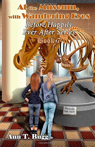 9781500458423: At the Museum, with Wandering Eyes (Before Happily Ever After) (Volume 7)
