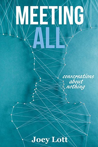 Meeting All: Conversations About Nothing: Lott, Joey