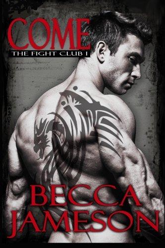 9781500459666: Come (The Fight Club) (Volume 1)