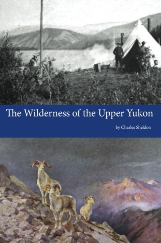 9781500459802: The Wilderness of the Upper Yukon