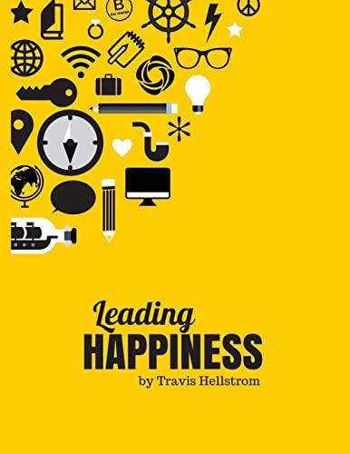 9781500461812: Leading Happiness