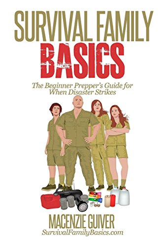 9781500461942: Survival Family Basics: The Begginer Prepper's Guide For When Disaster Strikes (Prepper's Survival Handbook Series)