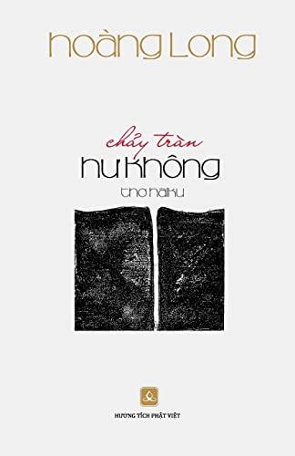 9781500463731: Chay Tran Hu Khong: Tho Haiku (Vietnamese Edition)