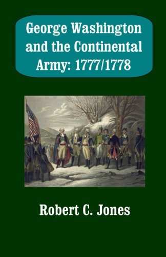 9781500465797: George Washington and the Continental Army: 1777/1778