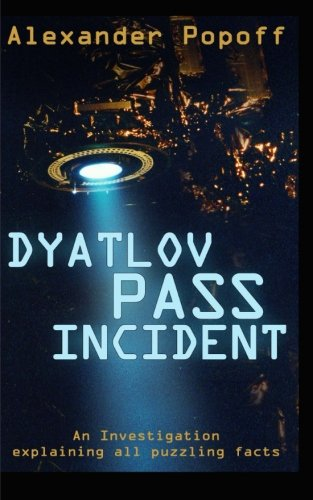 9781500465902: The Dyatlov Pass Incident