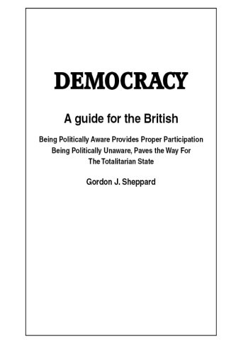 Democracy: A Guide for Participation for the: MR Gordon J