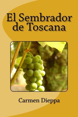 9781500466381: El Sembrador de Toscana (Spanish Edition)