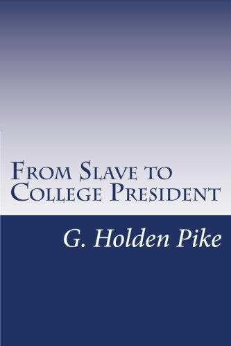 9781500467357: From Slave to College President