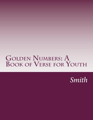 9781500467418: Golden Numbers: A Book of Verse for Youth