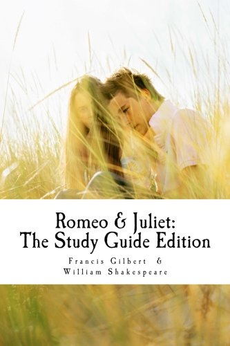 9781500467463: Romeo and Juliet: The Study Guide Edition: Complete text with parallel translation & integrated study guide (Creative Study Guide Editions) (Volume 3)