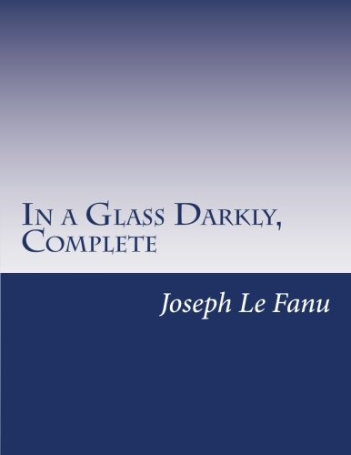 9781500469245: In a Glass Darkly, Complete