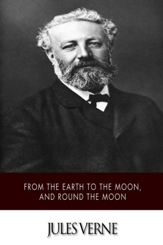 From the Earth to the Moon, and: Verne, Jules