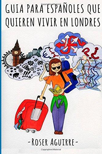 9781500470579: Guía para españoles que quieren vivir en Londres