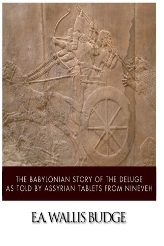 9781500470593: The Babylonian Story of the Deluge as Told by Assyrian Tablets from Nineveh