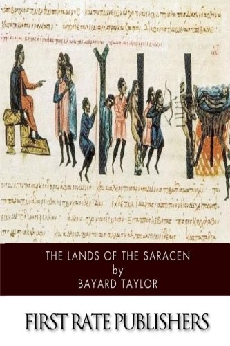 The Lands of the Saracen: Taylor, Bayard