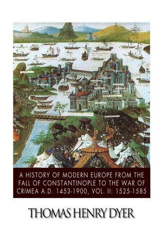 A History of Modern Europe from the: Thomas Henry Dyer