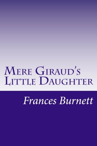 9781500471545: Mere Giraud's Little Daughter