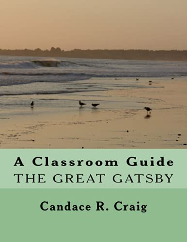 9781500472344: A Classroom Guide to The Great Gatsby (Craig's Notes Classroom Guides) (Volume 1)
