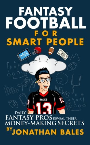 9781500472733: Fantasy Football for Smart People: Daily Fantasy Pros Reveal Their Money-Making Secrets