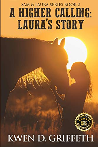 9781500474294: A Higher Calling: Laura's Tale (Sam and Laura's Story) (Volume 2)