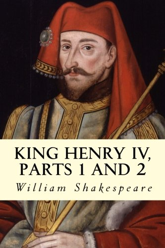King Henry IV, Parts 1 and 2: Shakespeare, William