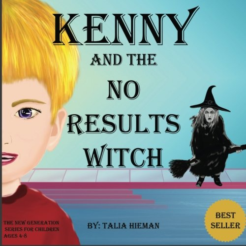9781500475925: Kenni and the No Results Witch: Coaching for Children (The New Generation Series for Children) (Volume 1)