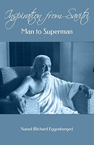 9781500476007: Inspiration from Savitri: Man to Superman (Volume 9)