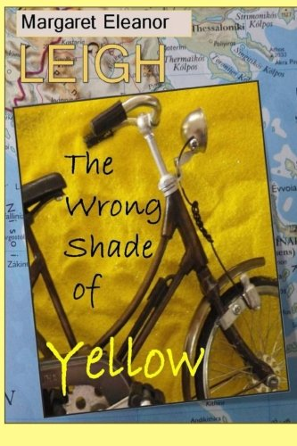 The Wrong Shade of Yellow: Leigh, Margaret Eleanor