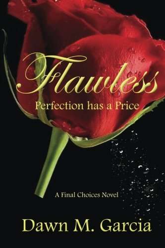 9781500479381: Flawless: Perfection has a Price (Final Choices) (Volume 1)