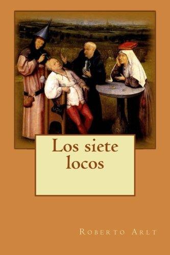 9781500479657: Los siete locos (Spanish Edition)