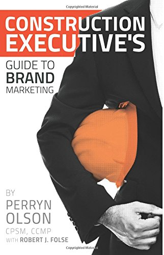 9781500479763: Construction Executives Guide to Brand Marketing: Tools of the Trade