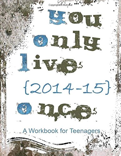 9781500480783: You Only Live 2014-15 Once: Teenager Workbook and Planner from Homeschooling-ideas