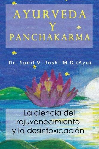 9781500482473: Ayurveda y panchakarma: La ciencia de rejuvenecimiento y la desintoxicacion (Spanish Edition)