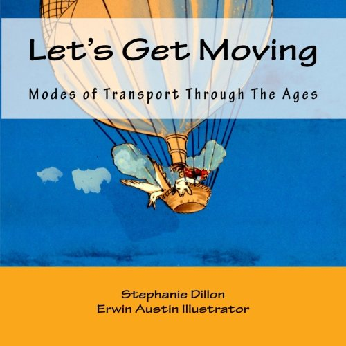 9781500482534: Let's Get Moving: Modes of Transport Through The Ages