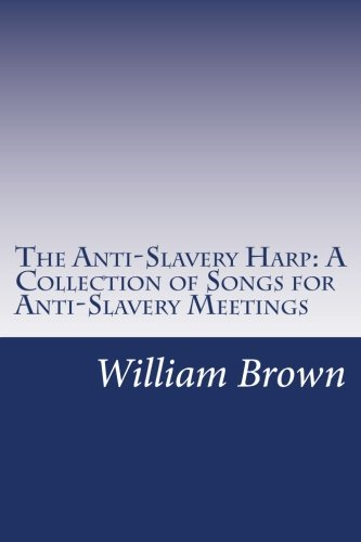 9781500482787: The Anti-Slavery Harp: A Collection of Songs for Anti-Slavery Meetings