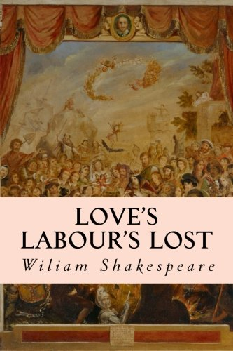 9781500485238: Love's Labour's Lost