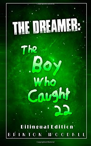 9781500485719: The Dreamer: The Boy Who Caught 22: Bilingual edition