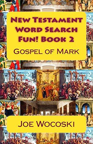 9781500486112: New Testament Word Search Fun! Book 2: Gospel of Mark (Bible Word Search Books – New Testament) (Volume 2)