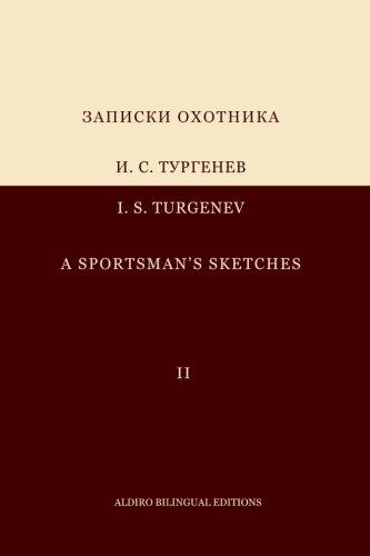 9781500486365: Turgenev's Sportsman's Sketches. Volume 2: Bilingual Russian-English edition; parallel column format (Russian Edition)