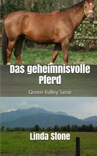 9781500488147: Das geheimnisvolle Pferd: Volume 1 (Green Valley Serie)