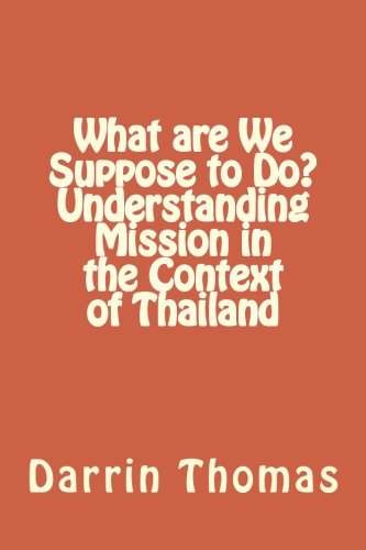 9781500488222: What are We Suppose to Do? Understanding Mission in the Context of Thailand