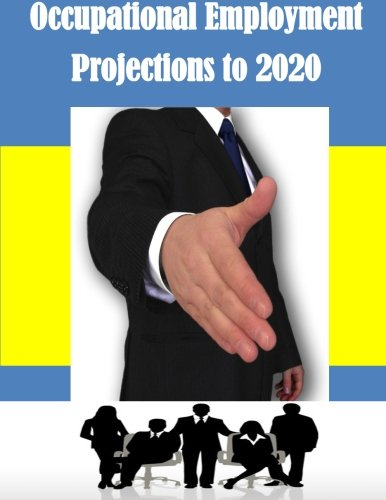 9781500488260: Occupational Employment Projections to 2020