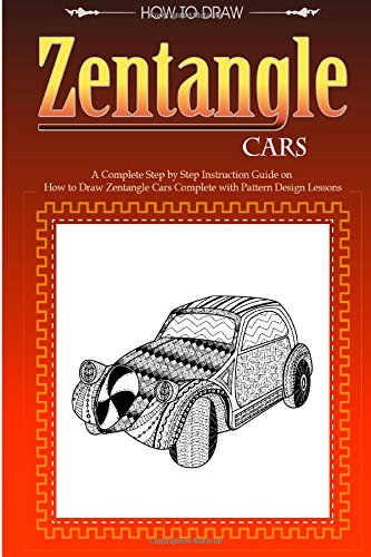 9781500488574: Zentangle Cars: A Complete Step by Step Instruction Guide on How to Draw Zentangle Cars with Pattern Designs