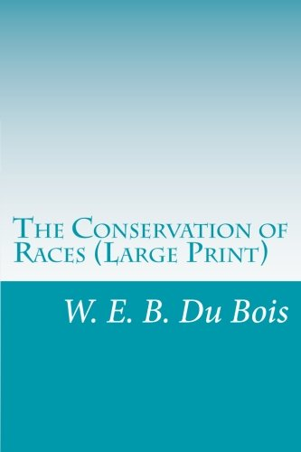 9781500490416: The Conservation of Races (Large Print)