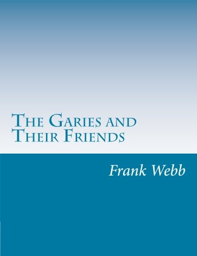 9781500491130: The Garies and Their Friends