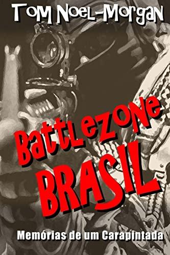 9781500492120: Battlezone Brasil: Memórias de um Carapintada (Portuguese Edition)