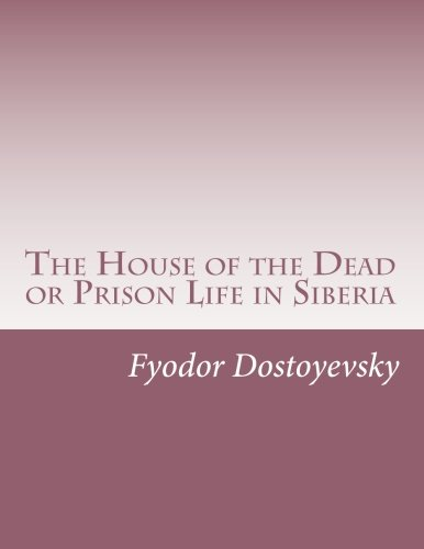 9781500492700: The House of the Dead or Prison Life in Siberia