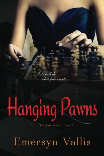 9781500493295: Hanging Pawns (The Fate Series) (Volume 2)